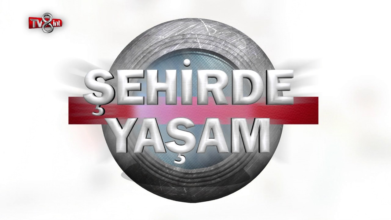 TV8 INT ŞEHİRDE YAŞAM